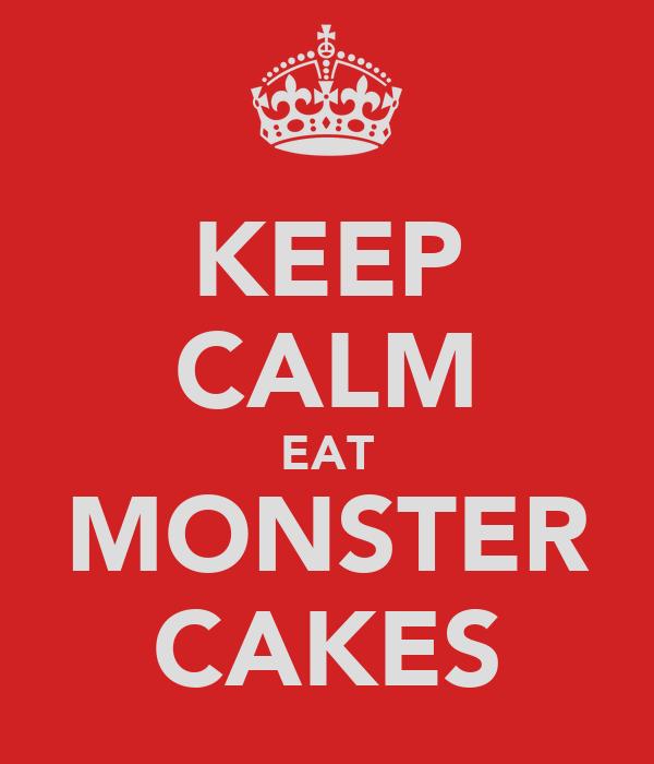 KEEP CALM EAT MONSTER CAKES