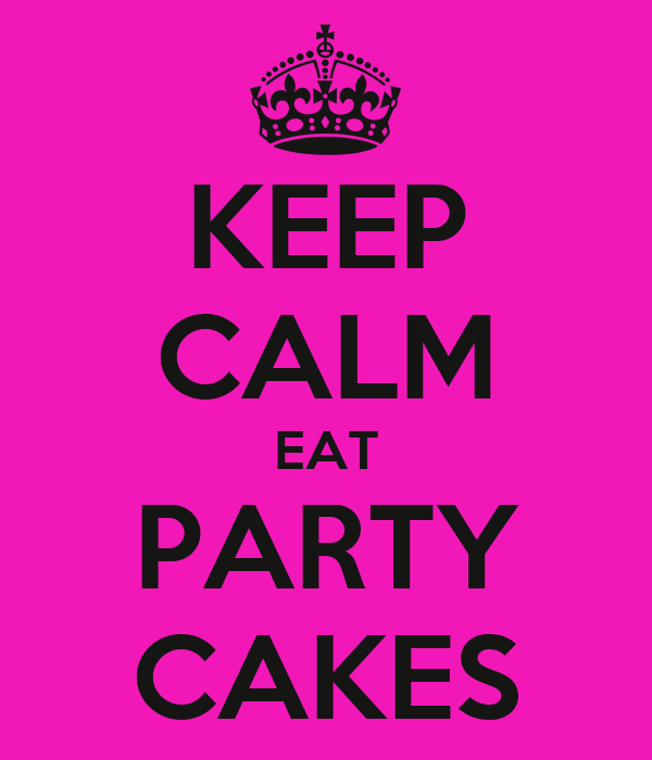 KEEP CALM EAT PARTY CAKES