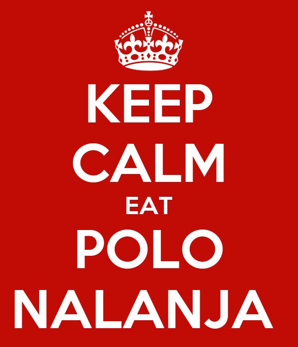 KEEP CALM EAT POLO NALANJA