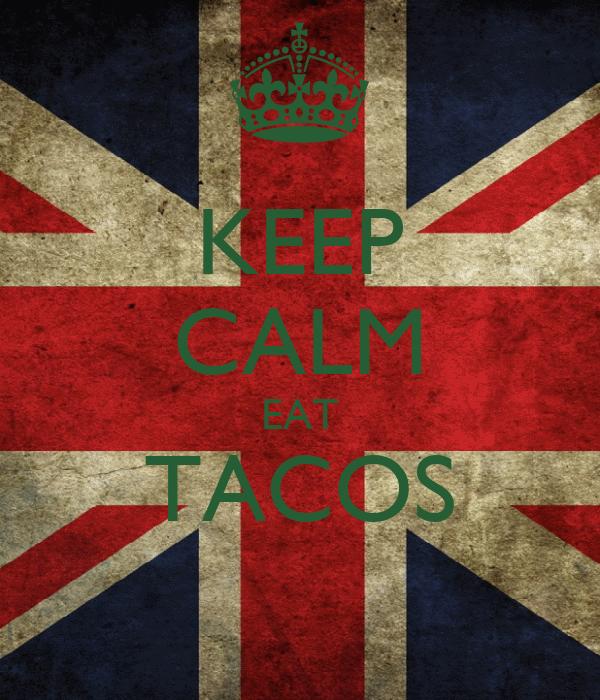 KEEP CALM EAT TACOS
