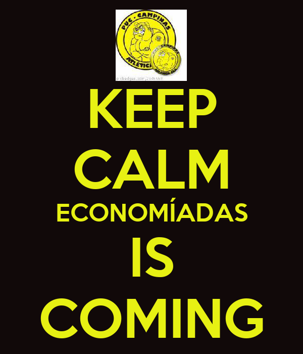 KEEP CALM ECONOMÍADAS IS COMING