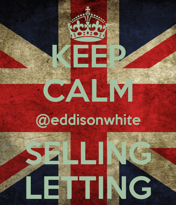 KEEP CALM @eddisonwhite SELLING LETTING