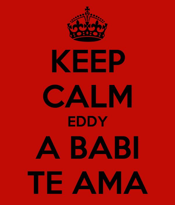 KEEP CALM EDDY A BABI TE AMA