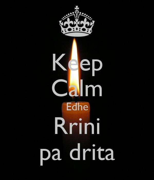 Keep Calm Edhe Rrini pa drita