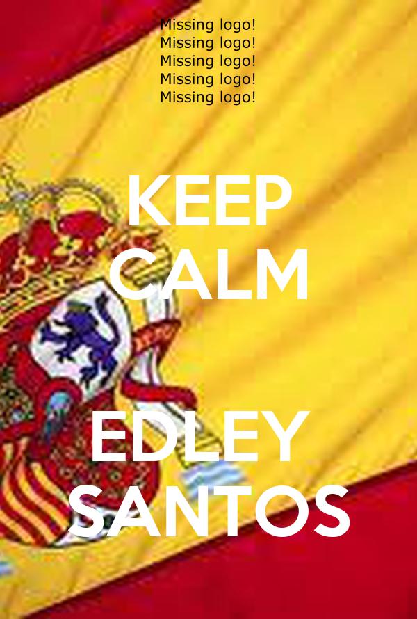 KEEP CALM  EDLEY  SANTOS