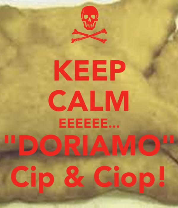 """KEEP CALM EEEEEE... """"DORIAMO"""" Cip & Ciop!"""