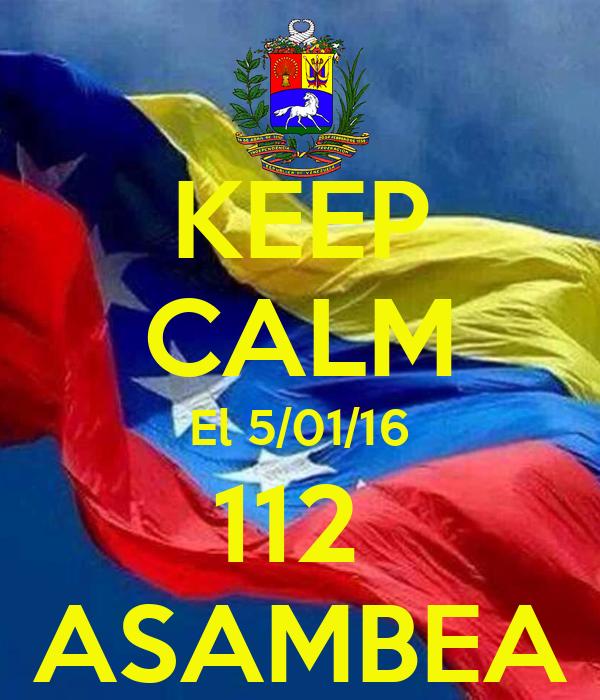 KEEP CALM El 5/01/16 112  ASAMBEA