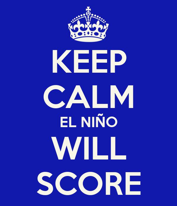 KEEP CALM EL NIÑO WILL SCORE