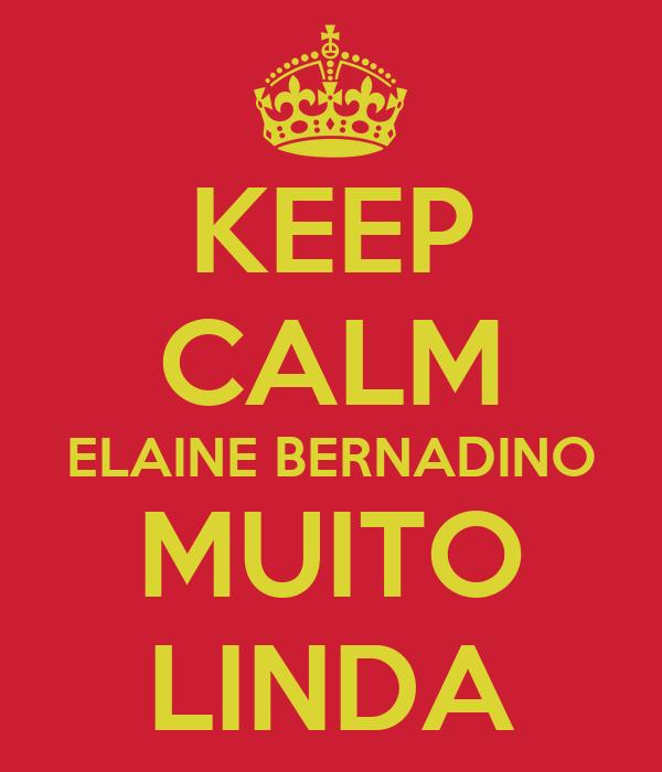 KEEP CALM ELAINE BERNADINO MUITO LINDA