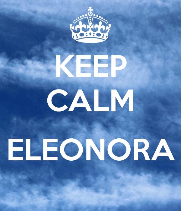 KEEP CALM  ELEONORA