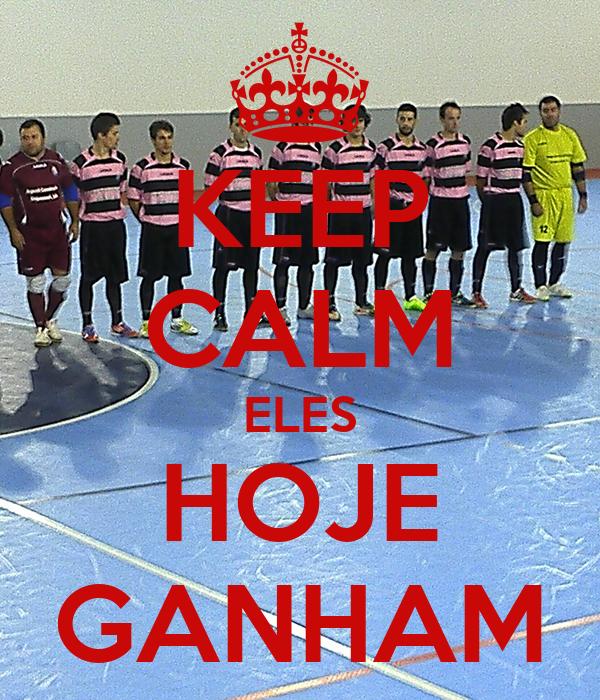 KEEP CALM ELES HOJE GANHAM