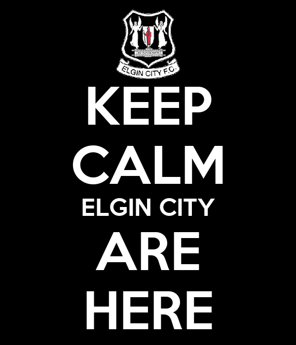 KEEP CALM ELGIN CITY ARE HERE