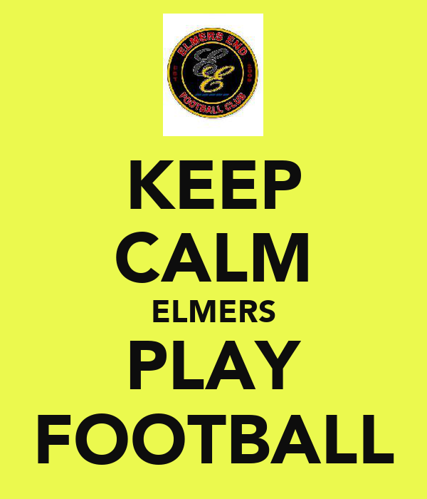 KEEP CALM ELMERS PLAY FOOTBALL