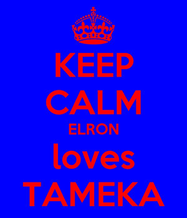 KEEP CALM ELRON loves TAMEKA