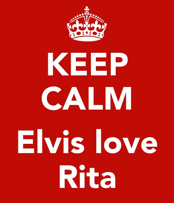 KEEP CALM  Elvis love Rita