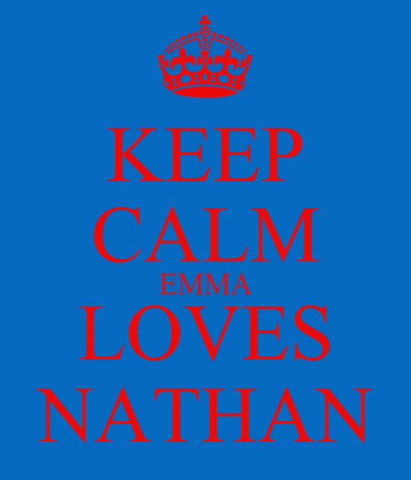 KEEP CALM EMMA LOVES NATHAN