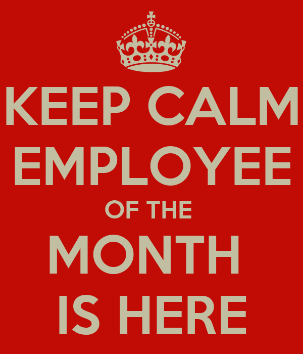 keep calm employee of the month is here poster matt keep calm o