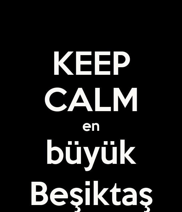 KEEP CALM en büyük Beşiktaş
