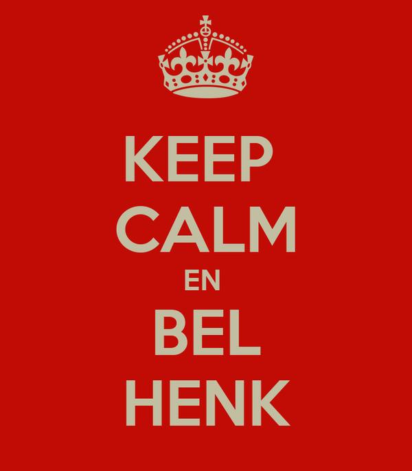 KEEP  CALM EN  BEL HENK