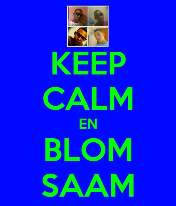 KEEP CALM EN BLOM SAAM