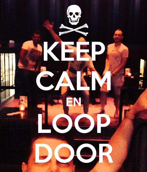 KEEP CALM EN LOOP DOOR