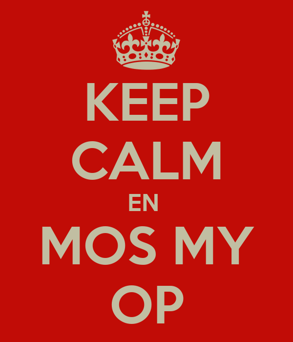 KEEP CALM EN  MOS MY OP