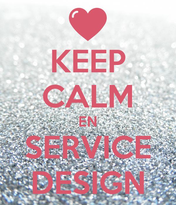 KEEP CALM EN SERVICE DESIGN