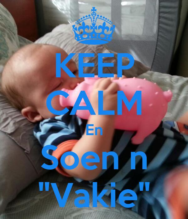 """KEEP CALM En Soen n """"Vakie"""""""