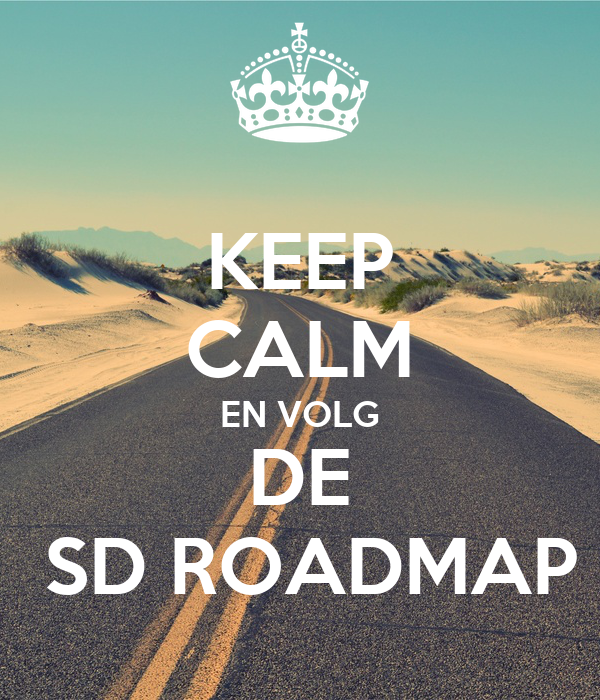KEEP CALM EN VOLG DE  SD ROADMAP
