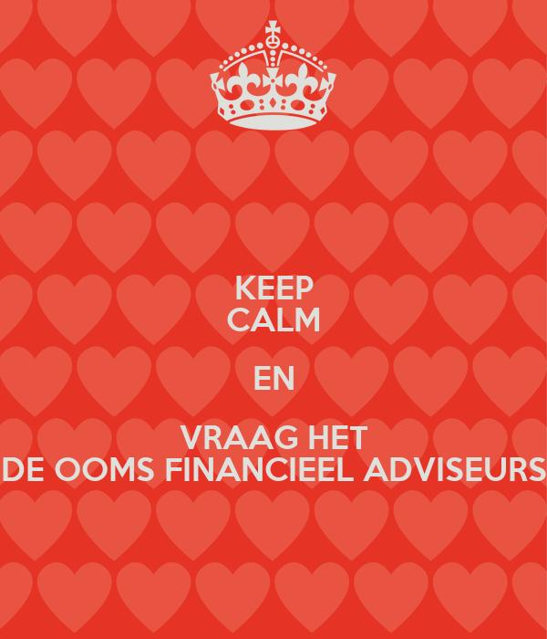 KEEP CALM EN VRAAG HET DE OOMS FINANCIEEL ADVISEURS