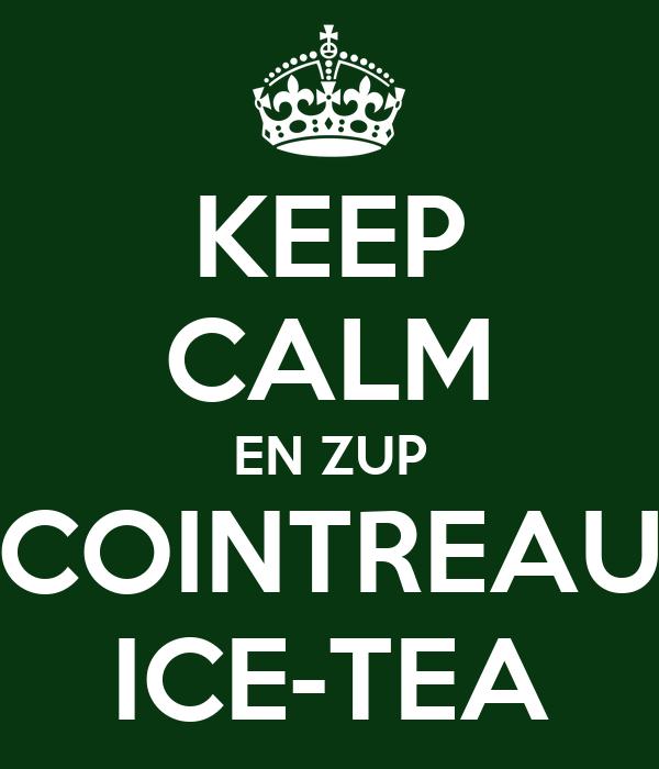 KEEP CALM EN ZUP COINTREAU ICE-TEA