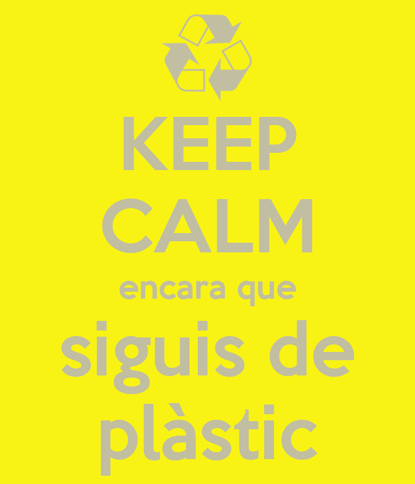 KEEP CALM encara que siguis de plàstic
