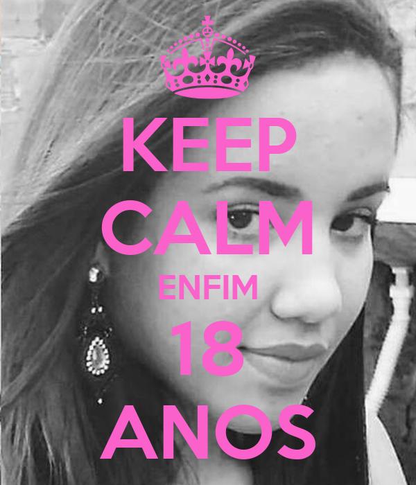 KEEP CALM ENFIM 18 ANOS