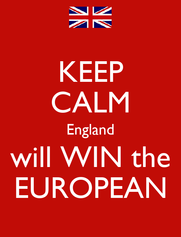 KEEP CALM England will WIN the EUROPEAN