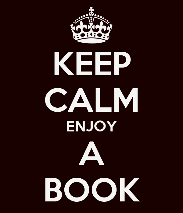 KEEP CALM ENJOY A BOOK