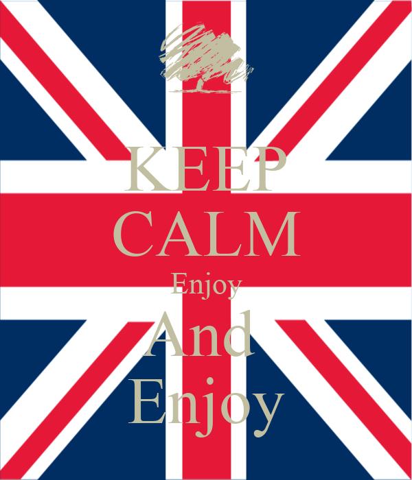 KEEP CALM Enjoy And  Enjoy
