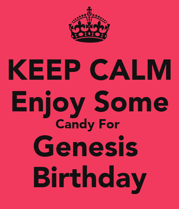 KEEP CALM Enjoy Some Candy For  Genesis  Birthday