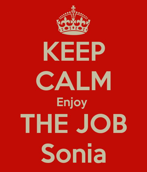 KEEP CALM Enjoy  THE JOB Sonia