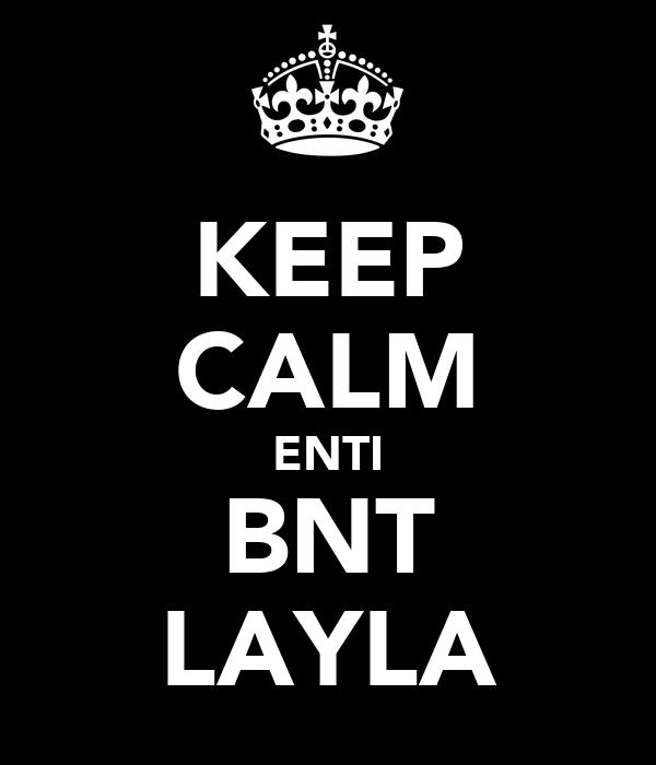 KEEP CALM ENTI BNT LAYLA