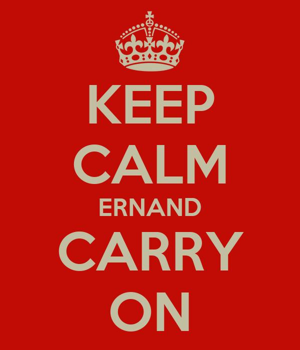 KEEP CALM ERNAND CARRY ON
