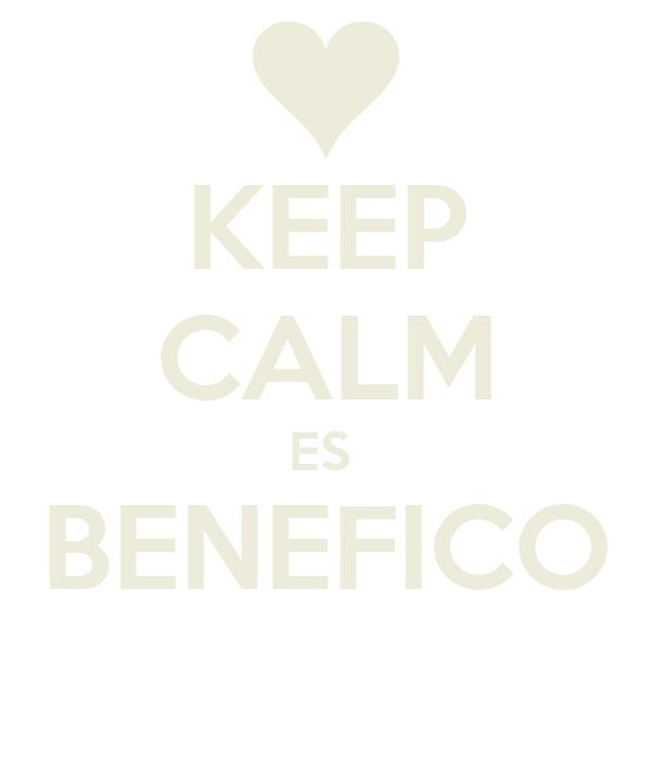 KEEP CALM ES  BENEFICO