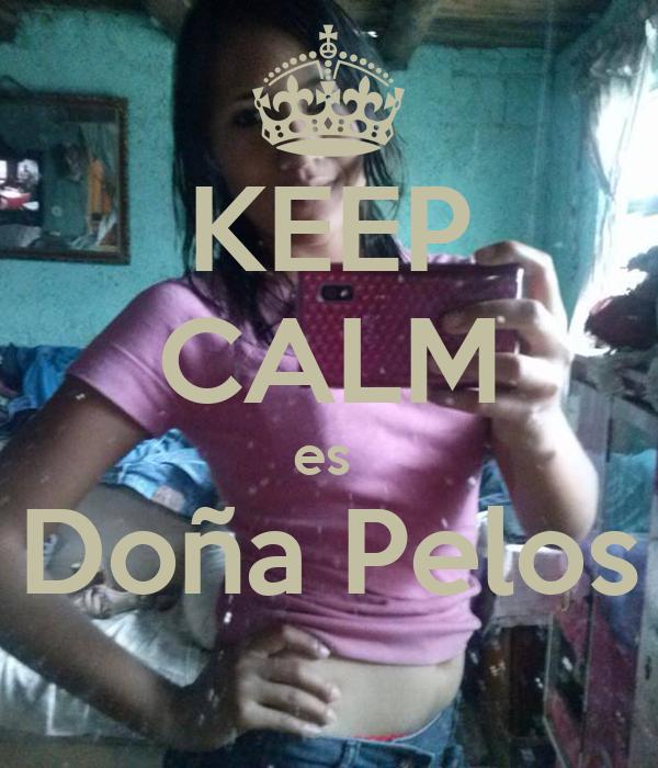 KEEP CALM es  Doña Pelos