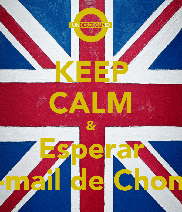 KEEP CALM & Esperar e-mail de Chong