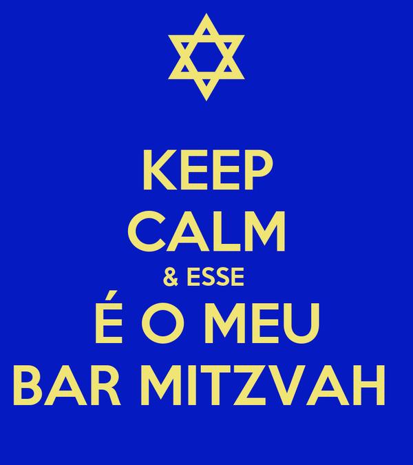 KEEP CALM & ESSE  É O MEU BAR MITZVAH