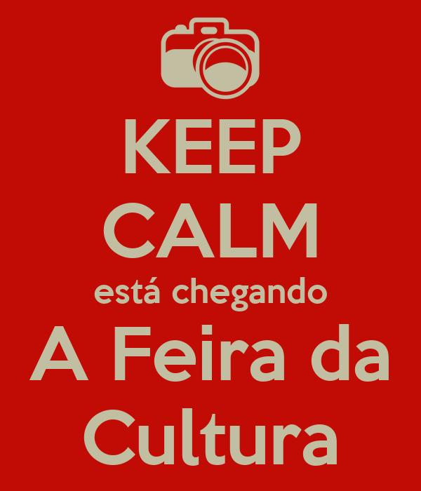 KEEP CALM está chegando A Feira da Cultura