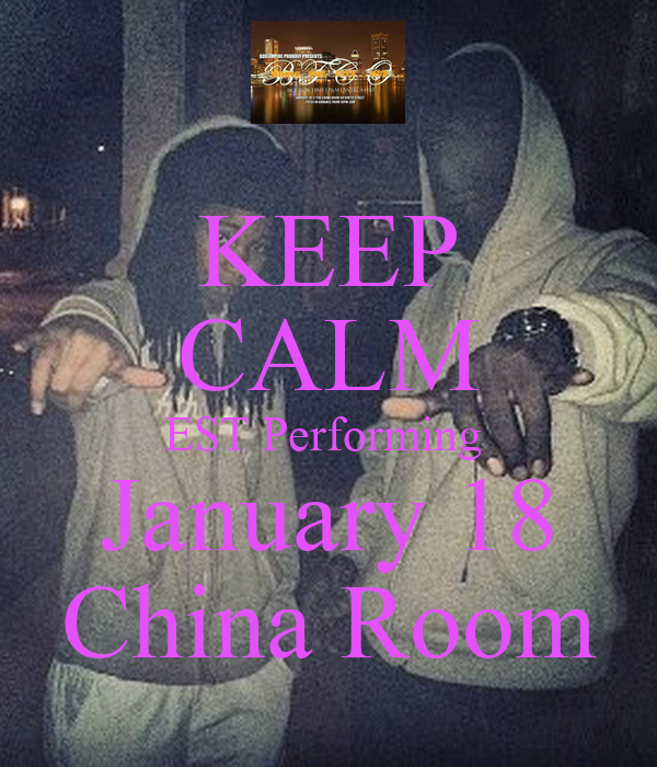 KEEP CALM EST Performing  January 18 China Room
