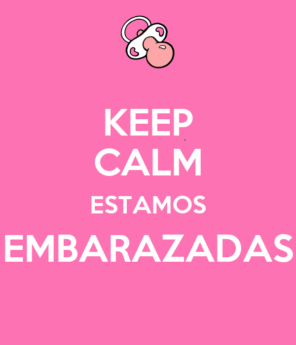 KEEP CALM ESTAMOS EMBARAZADAS