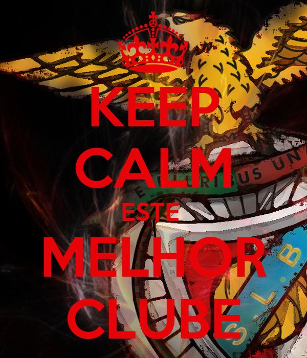 KEEP CALM ESTE  MELHOR CLUBE