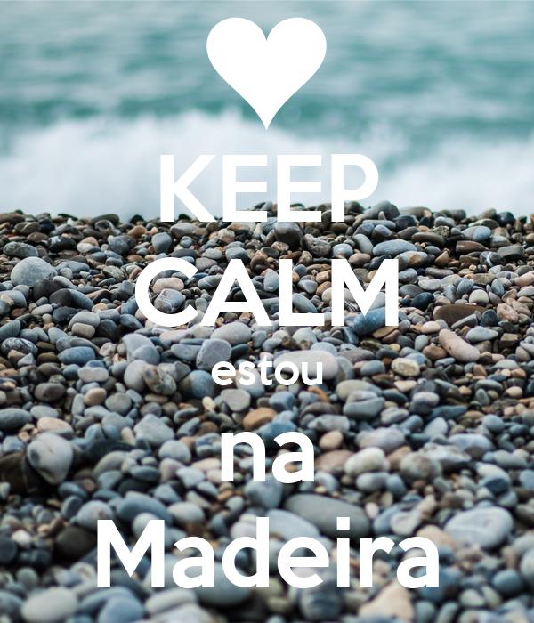 KEEP CALM estou na Madeira