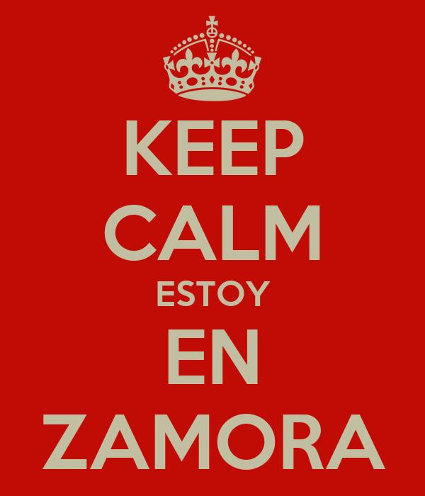 KEEP CALM ESTOY EN ZAMORA